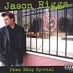 Jason Riggs Pawn Shop Special