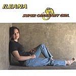 Ileana Super Ordinary Girl