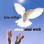 Kris Miller Alive And Well