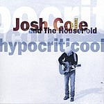 Josh Cole & The Household Hypocriticool