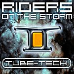 Tube-Tech Riders On The Storm