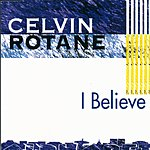 Celvin Rotane I Believe (Remixes)