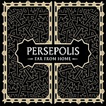 Persepolis Far From Home