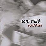 Toni Wille Good Times