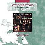 Empire Brass Joy Of The World: Music Of Christmas
