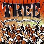 Tree Radio Bootleg For The Restless Masses