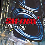 SM-Trax At The Club (Maxi-Single)