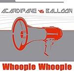 Acardipane Whoopie Whoopie (Single)