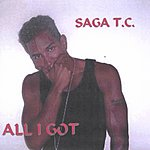 Saga T.C. All I Got