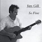 Jim Gill So Fine