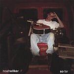 Noah Wilker So Far