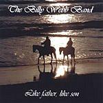 The Billy Webb Band Like Father, Like Son