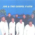 Joe & The Gospel Faith Count Your Blessings