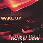 Indigo Soul Wake Up!