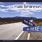 Russ Brannon From Here To There