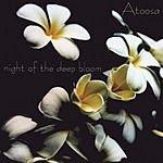 Atoosa Night Of The Deep Bloom