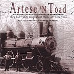 Artese N Toad They Don't Write Songs About Trains Anymore, Vol.2