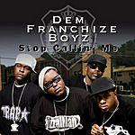 Dem Franchize Boyz Stop Callin' Me (Single)