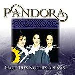 Pandora Hace Tres Noches Apenas