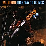 Willie Kent Long Way To Ol' Miss