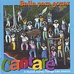 Cantare Baila Para Gozar: Latin American Music For Children