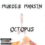 Murder Mansin Octopus (Parental Advisory)