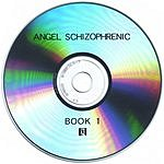 Angel Schizophrenic Book 1
