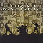 Thrill Machine Evoke