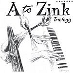 A To Zink Triology