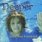 Terry Sue Crawford Deeper