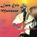 Lars Eric Mattsson Obsession
