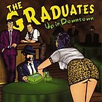 The Graduates Up In Downtown