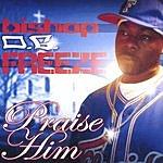 Bishop OG Freeze Praise Him