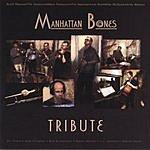 Manhattan Bones Tribute