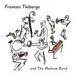 Francois Theberge The Medium Band