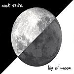 Nick Stika Big Ol' Moon