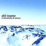 Phil Traynor A Dichotomy Of Silence