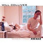 Will Colliver When I Fall Awake