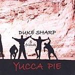 Duke Sharp Yucca Pie