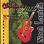 Noel Lorica Christmas Jazz - On The Smooth & Wayward Path