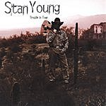 Stan Young Trouble In Town