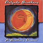 Delgado Brothers A Brothers Dream