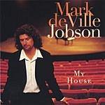 Mark deVille Jobson My House