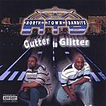 Northtown Bandits Gutter To Glitter (Parental Advisory)