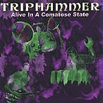 Triphammer Alive In A Comatose State