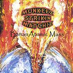 Munkeez Strikin Matchiz BananAtomic Mass