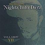 Yellaboy The Beginning: Nightz Into Dayz