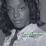 Dawn Angelique Been A While