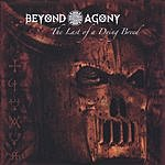 Beyond Agony The Last Of A Dying Breed