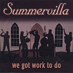 Summervilla We Got Work To Do